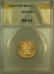 1885-S Liberty $5 Half Eagle Gold Coin ANACS MS-61 (Better Coin) Semi PL Obverse