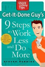 Get-It-Done Guys 9 Steps to Work Less and Do More: Transform Yourself from Over