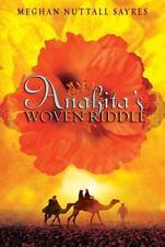Anahita's Woven Riddle, Meghan Nuttall Sayres, Good Books
