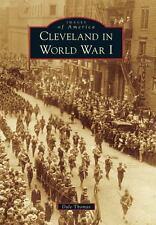 Cleveland in World War I [Images of America] [OH] [Arcadia Publishing]