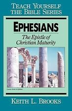 Ephesians-Teach Yourself the Bible Series: Epistle Of Christian Maturity, Brooks