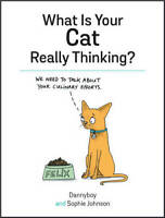 What Is Your Cat Really Thinking?, Cameron, Danny, Johnson, Sophie, New, Book