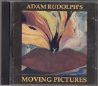 ADAM RUDOLPH'S - moving pictures CD