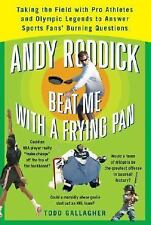 Andy Roddick Beat Me with a Frying Pan: Taking the Field with Pro Athletes and O