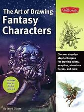 The Art of Drawing Fantasy Characters: Discover Step-By-Step Techniques for