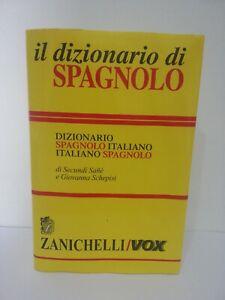 Il Dizionario Di SPAGNOLO/ ZANICHELLI VOX / di S. Sañé e G. Schepisi