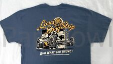 """""""Run What You Brung"""" Lions Drag Strip Racing T Shirt Altered Gassers Shoot Out"""