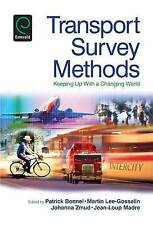 Transport Survey Methods: Keeping Up With a Changing World (0) by Patrick Bonnel