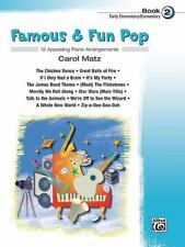 Famous & Fun Pop Music Book 2 (Early Elementary/Elementary) by Carol Matz