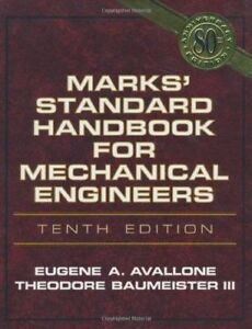 MARKS' STANDARD HANDBOOK FOR MECHANICAL ENGINEERS By Theodore Baumeister