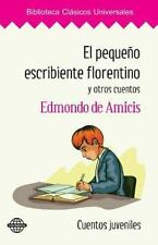 El Pequeño Escribiente Florentino y Otros Cuentos by Edmondo de Amicis (2015,...
