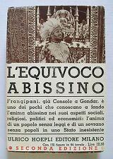 Agenore Frangipani L'EQUIVOCO ABISSINO Ed.Hoepli 1936 2^ Ed. con fascetta edit.
