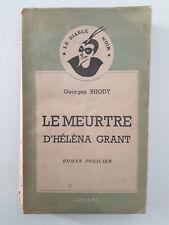 """""""LE MEURTRE D'HELENA GRANT"""" / G. RHODY - Ed. Ariane - Le diable noir (1947) EO"""