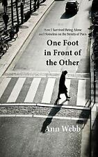 One Foot in Front of the Other: How I Survived Being Alone and Homeless on the