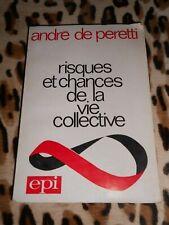 DE PERETTI André : Risques et chances de la vie collective - Epi, 1972