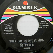 THE INTRUDERS 45 Tender (Was the Love We Knew) GAMBLE LABEL Soul VG++ #B447