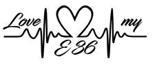 Aufkleber Love my E36 e36 Auto Sticker Tuning JDM Decal BMW MPower Style E46 M3