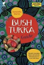 Bush Tukka Guide: Identify Australian Plants and Animals, and Learn How to Cook by Samantha Martin (Paperback, 2014)