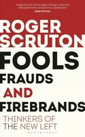 Fools, Frauds and Firebrands : Thinkers of the New Left, Paperback by Scruton...
