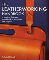Leatherworking Handbook : A Practical Illustrated Sourcebook of Techniques An...