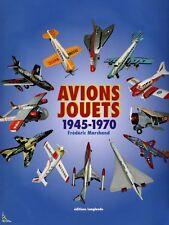 Avions Jouets (1945 - 1970), livre de Frédéric Marchand