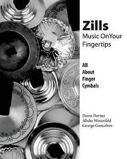Zills: Music on Your Fingertips: All about Finger Cymbals by Dawn Devine...