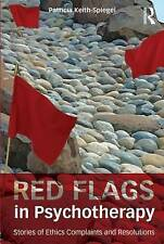 NEW Red Flags in Psychotherapy: Stories of Ethics Complaints and Resolutions