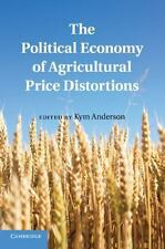 The Political Economy of Agricultural Price Distortions (2013, Paperback)