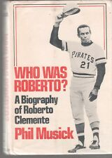 WHO WAS ROBERTO CLEMENTE, 1974 book PIRATES Musick EX LIBRARY BOOK