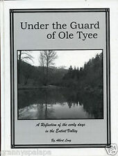 Washington History, Under Guard Ole Tyee, Early Days Entiat Valley, by; Long,SGD