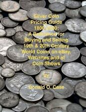 Silver Coin Pricing Guide 1800-2000~Buying & Selling Based on Bullion Value~NEW