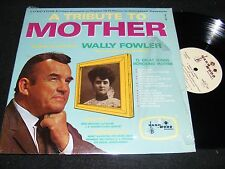 WALLY FOWLER LP Mr. Gospel Music A TRIBUTE TO MOTHER 60s Country Gospel RARITY