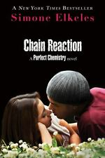 Chain Reaction (Perfect Chemistry, Bk. 3)