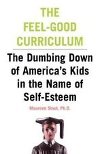 The Feel-Good Curriculum: The Dumbing-Down of America's Kids in the Name of Self