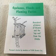 CYCLONES, FLOODS AND FLAMING FURIES, U3A DARWIN. 0646435981