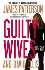 Guilty Wives by James Patterson and David Ellis (2012 Paperback)