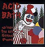 Acid Bath - When The Kite String Pops (NEW 2 VINYL LP)