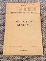 War Department TM 9-1900 Ammunition, General - 1945 - WWII Publishing