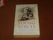 Young Voices: British Children Remember the Second World War by Lyn Smith,...