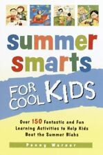 Summer Smarts for Cool Kids: Over 150 Fantastic and Fun Learning Activities to