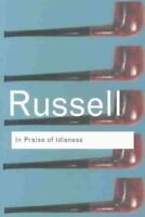 In Praise of Idleness And Other Essays by Bertrand Russell 9780415325066