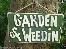 GARDEN OF WEEDIN SHABBY CHIC COUNTRY WOOD RUSTIC PRIMITIVE SILLY SIGN