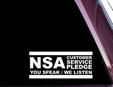 NSA Customer Service Pledge - FUNNY- DIE CUT Decal / Sticker NOT PRINTED