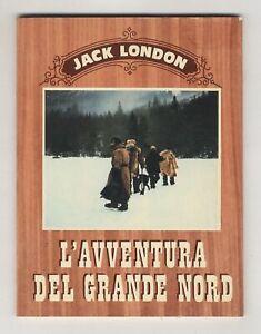Jack London. L'avventura del grande Nord.