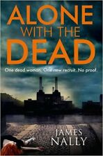 Alone with the Dead: A PC Donal Lynch Thriller, New, Nally, James Book