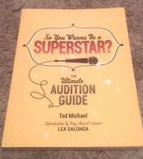 TED MICHAEL, SO YOU WANNA BE A SUPERSTAR? AUDITION GUIDE
