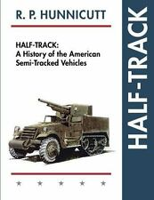 Half-Track: A History of American Semi-Tracked Vehicles, , Hunnicutt, R.P., Acce