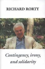 Contingency, Irony, and Solidarity by Richard Rorty (1989, Paperback)