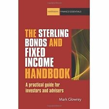 The Sterling Bonds and Fixed Income Handbook: A practical guide for investors an
