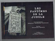 Les Fantômes de la Jungle ( de Calais ) - Reynaud & Pelletier Pacholski - 2017